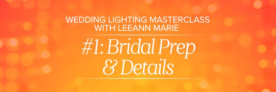 wedding photography lighting bridal prep and details