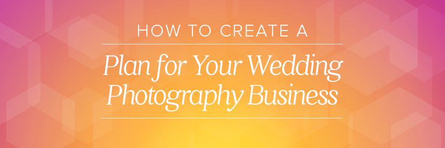 Pography Business Plan | How To Create A Wedding Photography Business Plan
