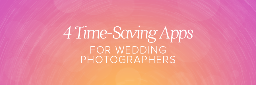 Time-Saving Apps for Wedding Photographers