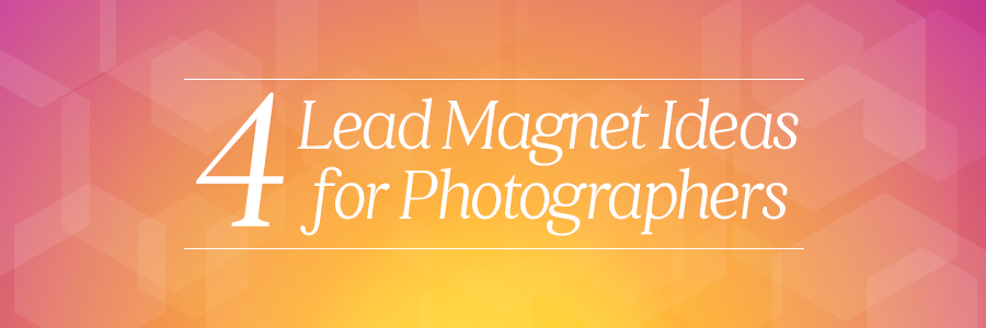 lead magnet ideas for photographers
