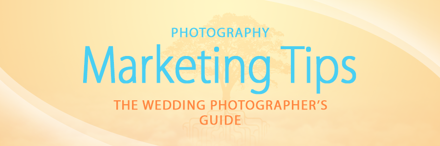 photography marketing tips for wedding photographers
