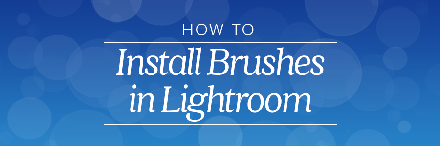 how to install brushes in lightroom