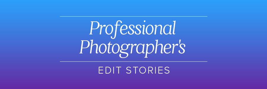 professional photographer's edit stories