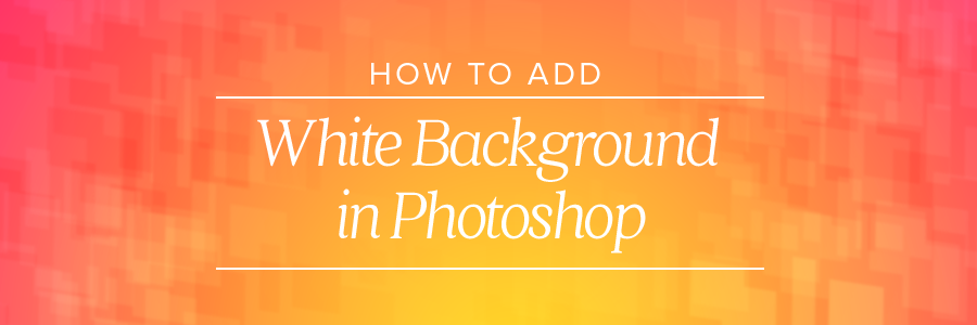 how to add white background in photoshop
