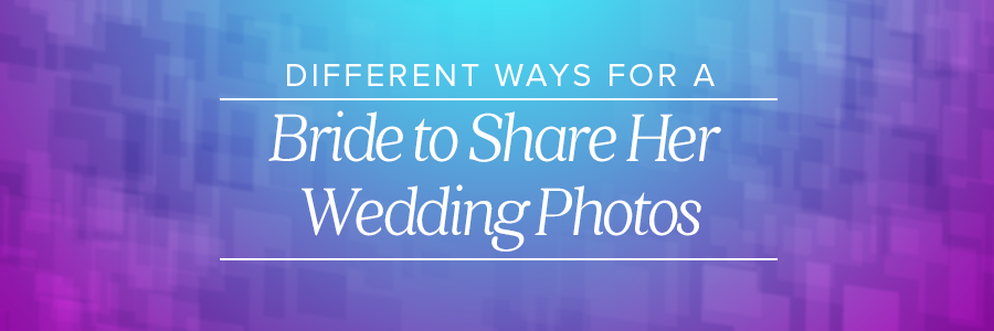 best way to share wedding photos