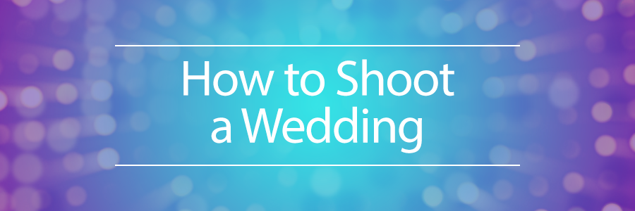 how to shoot a wedding