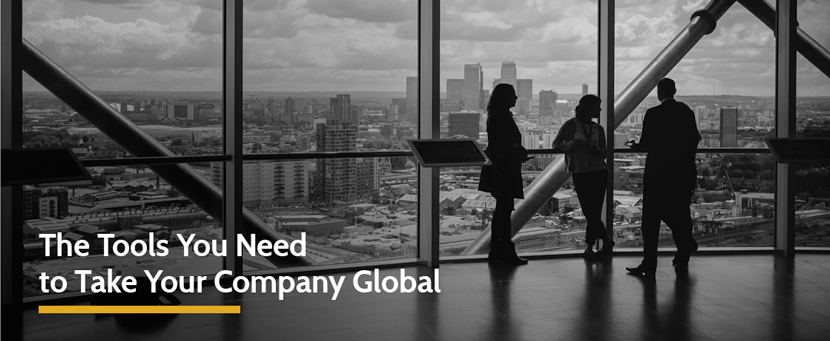 The Tools You Need to Take Your Company Global