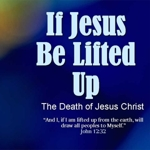 If_jesus_be_lifted_up_half