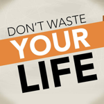 Dont_waste_your_life_half