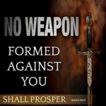 No_weapon_formed_against_you_shall_prosper_half