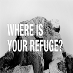20110814_where-is-your-refuge_poster_img_half