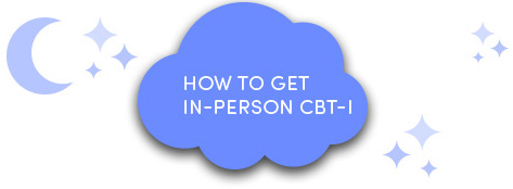 How to get in-person CBT-I