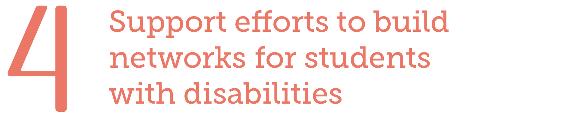 4. Support efforts to build networks for students with disabilities