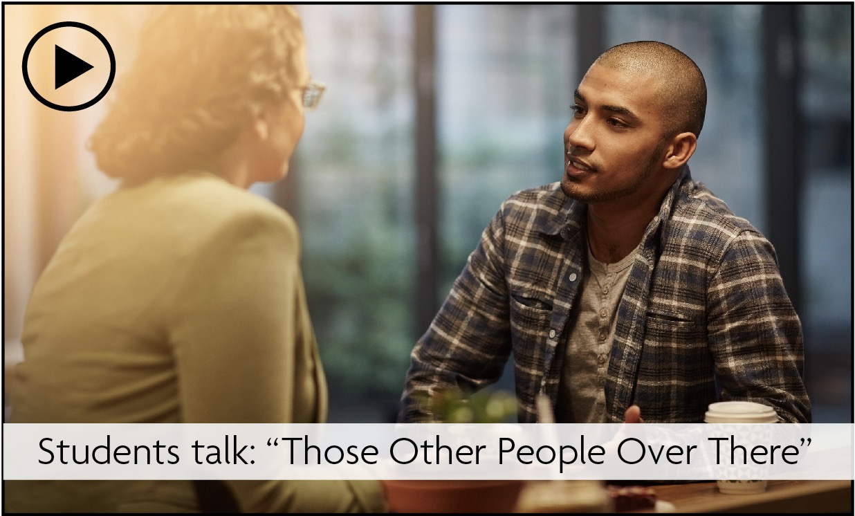 "Slideshow: Students talk: ""Those Other People Over There"""