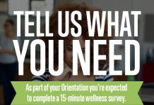 Tell us what you need: As part of your Orientation you're expected to complete a 15 minute wellness survey