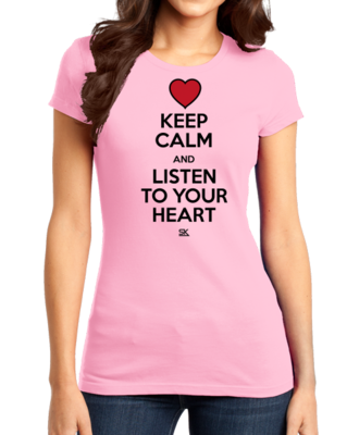 Keep Calm and Listen To Your Heart T-shirt