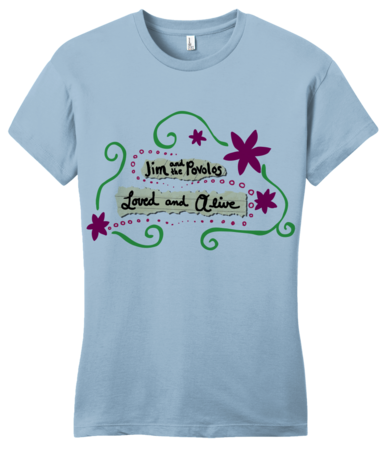 """Jim and the Povolos """"Loved and Alive"""" T-shirt Girly Light blue Blank with Depth Front"""