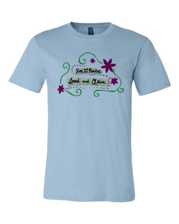 """Jim and the Povolos """"Loved and Alive"""" T-shirt Standard Light blue Blank with Depth Front"""