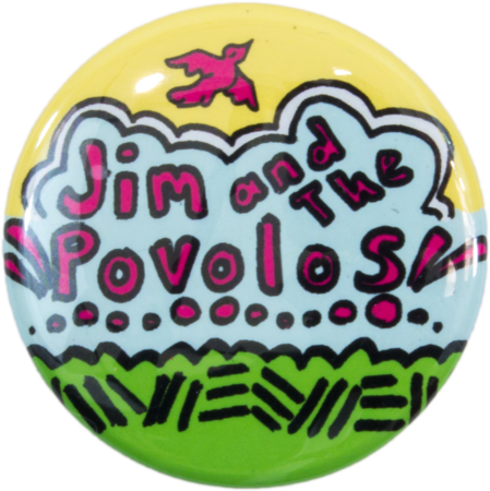 Jim and the Povolos Button