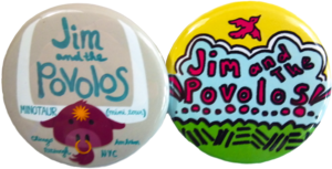 Jim and the Povolos Button Package
