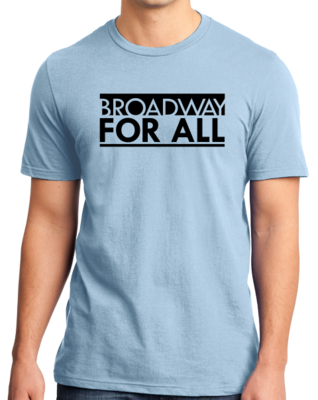 Broadway for All (Light Colors) T-shirt