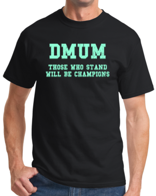 Those Who Stand Will Be Champions T-shirt