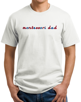 Montessori Dad T-shirt