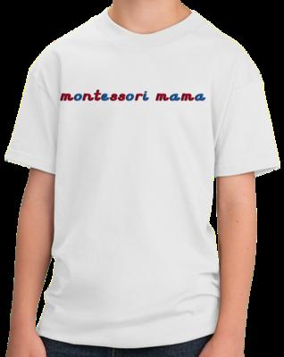 Montessori Mama T-shirt