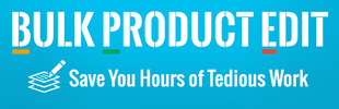 Bulk Product Edit | Save You Hours of Tedious Work