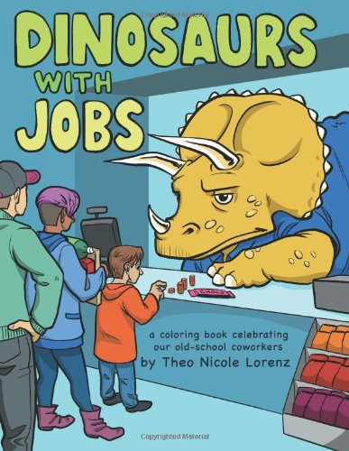 21 Dinosaurs With Jobs