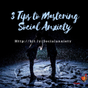 3 Tips to mastering social anxiety