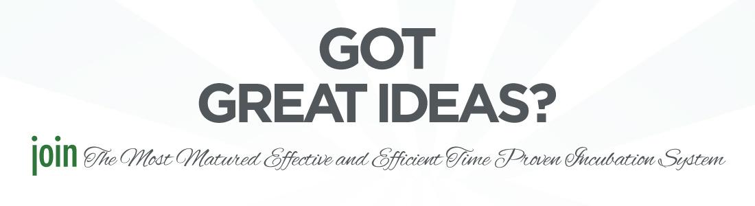 GOT GREAT IDEAS?
