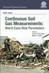 A New Soil Gas/Vapor Intrusion Book from Dr. Lorne Everett - Continuous Soil Gas Measurements: Worst Case Risk Parameters