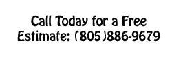 Call for Free Estimate (805) 886-9679