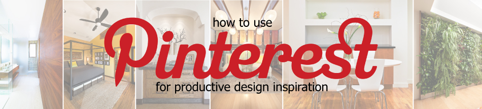 How To: Pinterest and Design Inspiration