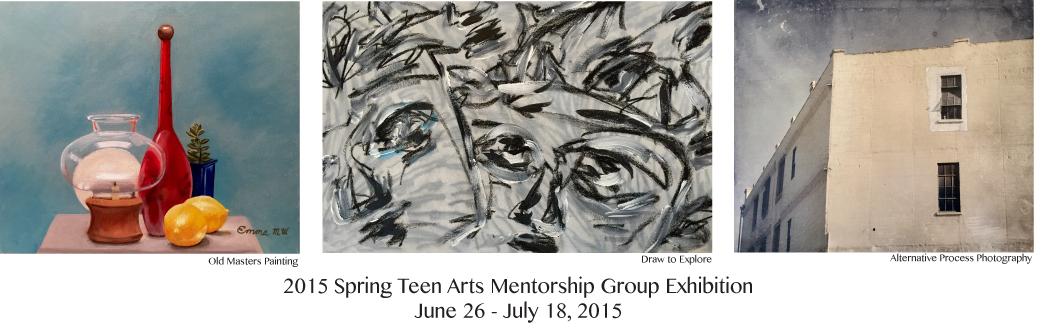 2015 Spring Teen Arts Mentorship Group Exhibition