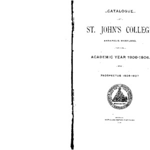 Catalogue of St. John's College, Annapolis, Maryland, for the Academic Year 1905-1906. And Prospectus 1906-1907.