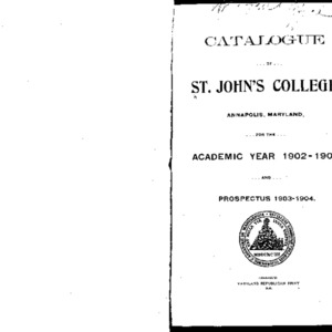 Catalogue of St. John's College, Annapolis, Maryland, for the Academic Year 1902-1903, and Prospectus 1903-1904.