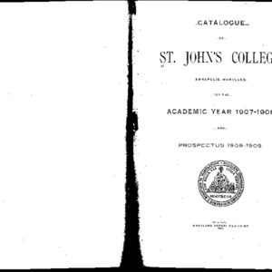 Catalogue of St. John's College, Annapolis, Maryland, for the Academic Year 1907-1908. And Prospectus 1908-1909.