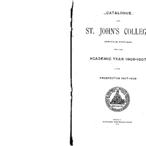 Catalogue of St. John's College, Annapolis, Maryland, for the Academic Year 1906-1907. And Prospectus 1907-1908.