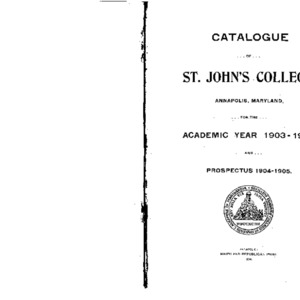Catalogue of St. John's College.  Annapolis, Maryland, for the Academic Year 1903-1904 and Prospectus 1904-1905.