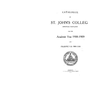 Catalogue of St. John's College Annapolis, Maryland for the Academic Year 1908-1909 and Prospectus 1909-1910