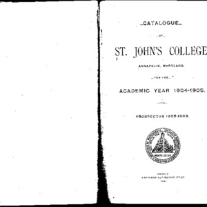 Catalogue of St. John's College, Annapolis, Maryland, for the Academic Year 1904-1905.  And Prospectus 1905-1906.