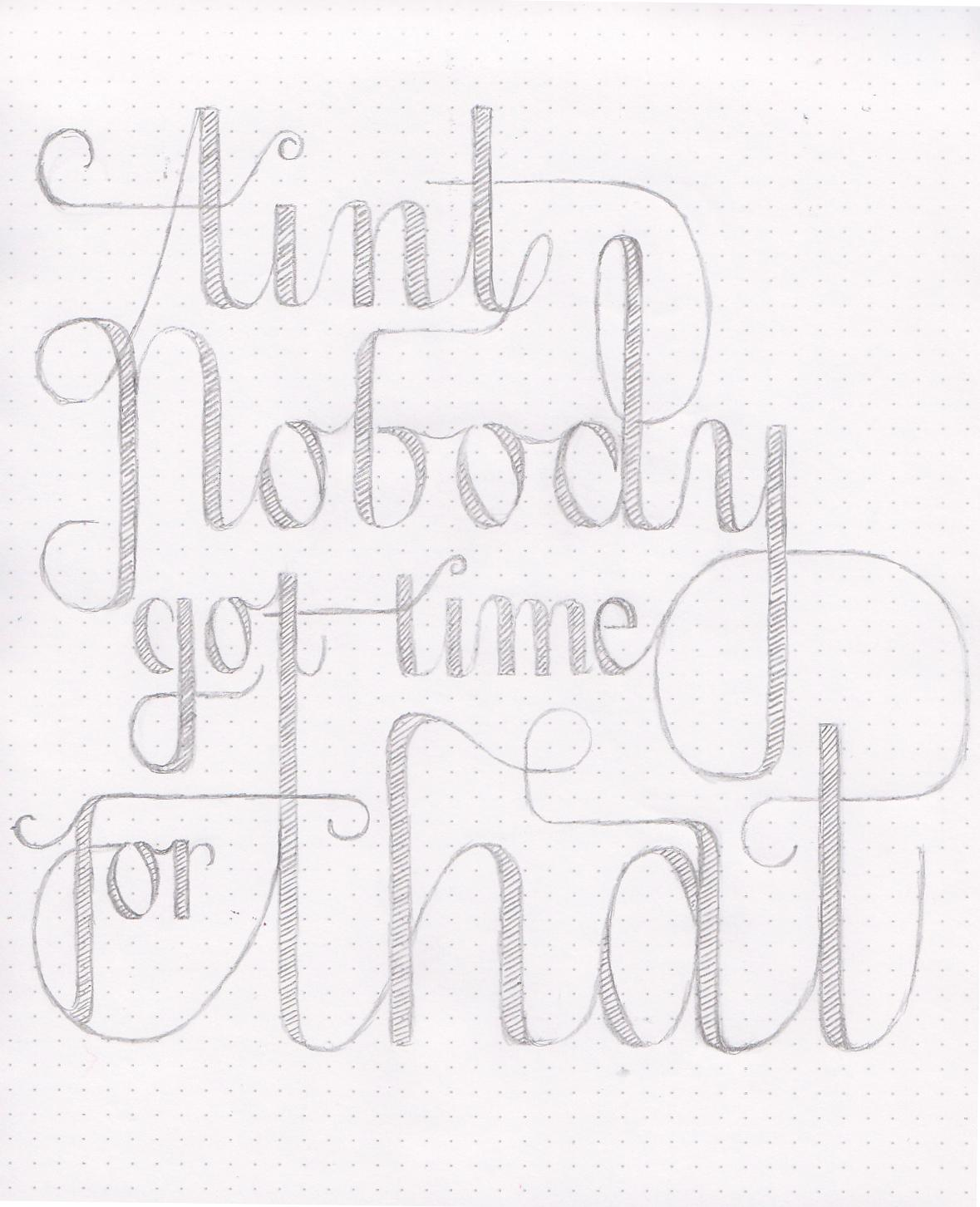 Ain't Nobody Got Time For That. - image 1 - student project