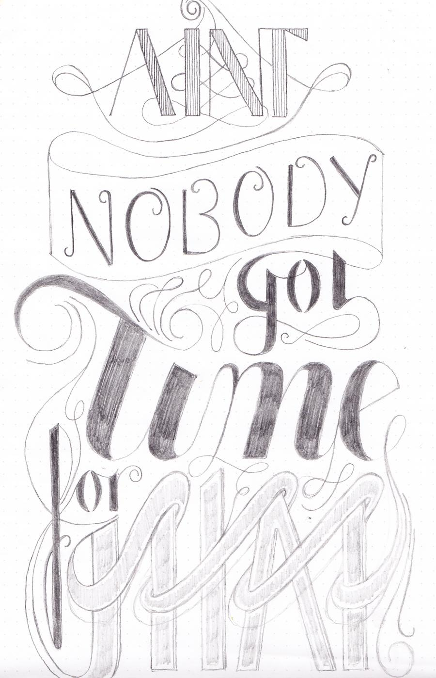 Ain't Nobody Got Time For That. - image 3 - student project