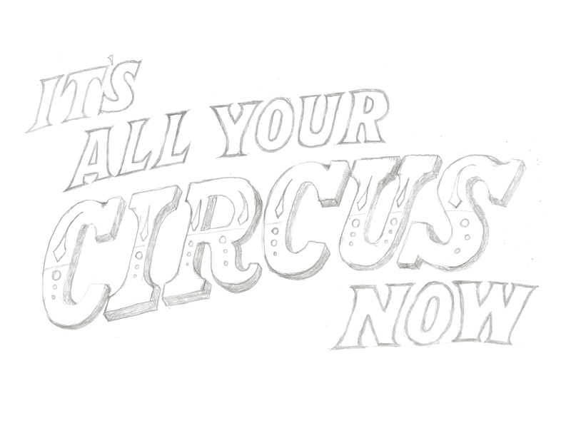 It's All Your Circus Now - image 8 - student project