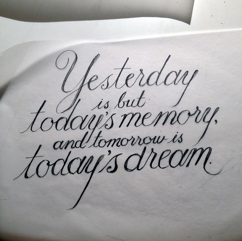 """""""Yesterday is but today's memory, and tomorrow is today's dream."""" - image 1 - student project"""