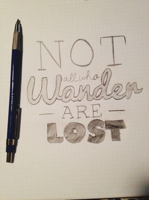 """""""Not all those who wander are lost"""" - image 1 - student project"""