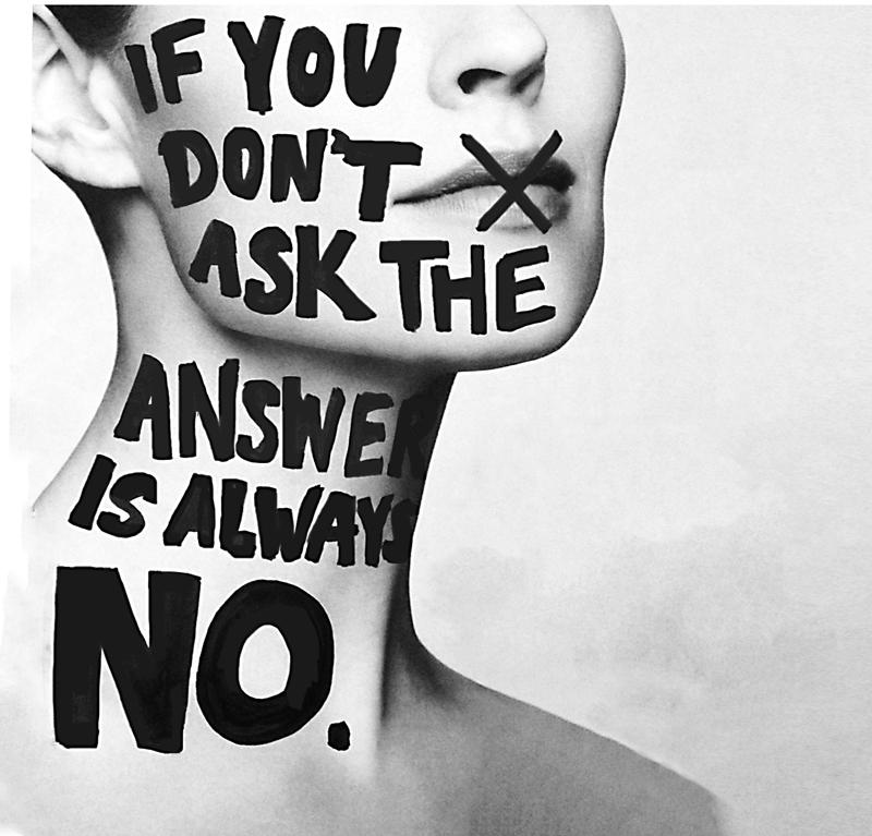 If you don't ask, the answer is always no. - image 4 - student project
