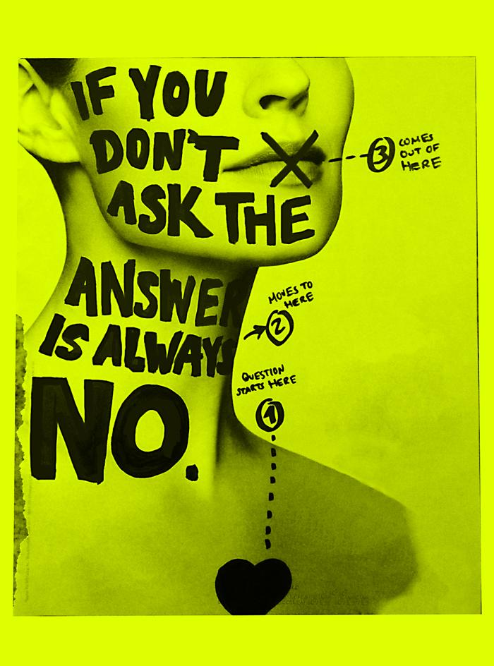 If you don't ask, the answer is always no. - image 3 - student project